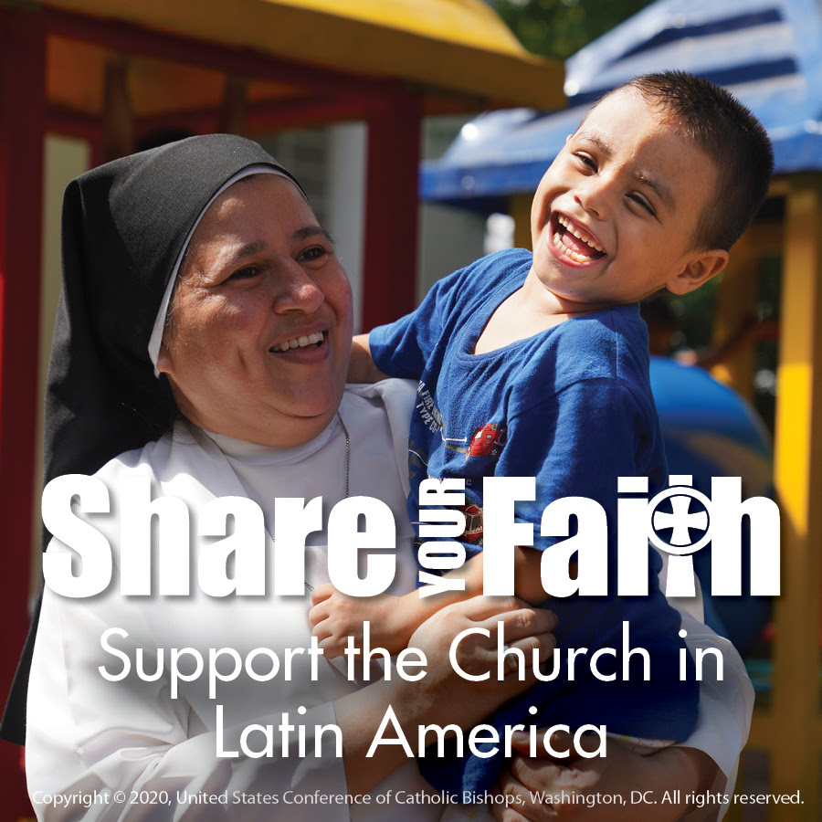 #ShareYourFaith: Support the Collection for the Church in Latin America at Mass (January 23-24)